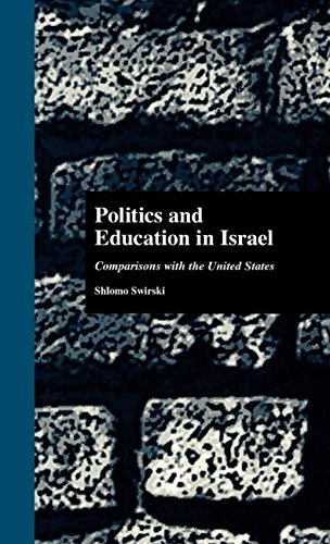 Politics and Education in Israel: Comparisons with the United States (Studies in Education/Politics)
