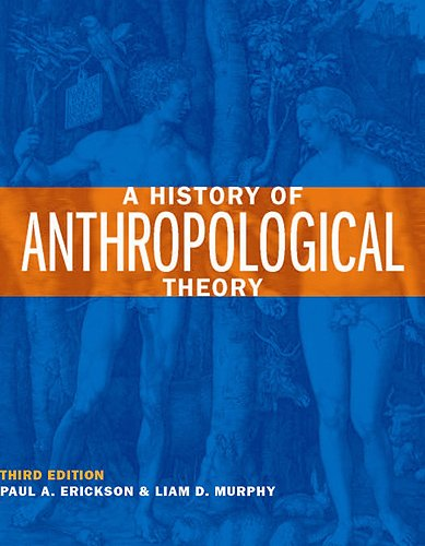 A History of Anthropological Theory, Third Edition