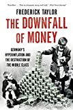 img - for The Downfall of Money: Germany's Hyperinflation and the Destruction of the Middle Class book / textbook / text book