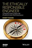 img - for The Ethically Responsible Engineer: Concepts and Cases for Students and Professionals book / textbook / text book