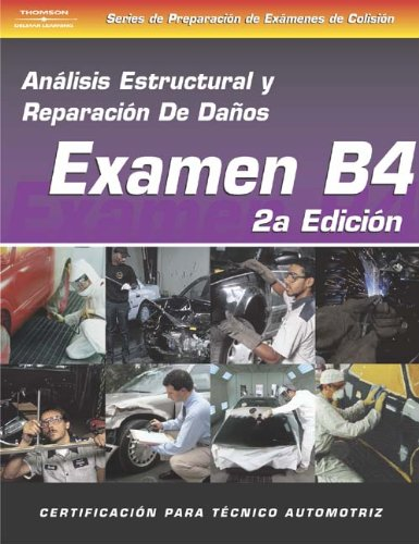 ASE Collision Test Prep Series -- Spanish Version, 2E (B4): Structural Analysis and Damage Repair - Cengage Learning - DE-1401891314 - ISBN: 1401891314 - ISBN-13: 9781401891312