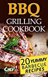 BBQ Grilling Cookbook: 20 Yummy Barbecue Recipes