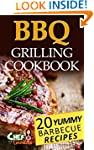 BBQ Grilling Cookbook: 20 Yummy Barbe...