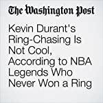 Kevin Durant's Ring-Chasing Is Not Cool, According to NBA Legends Who Never Won a Ring | Amie Just