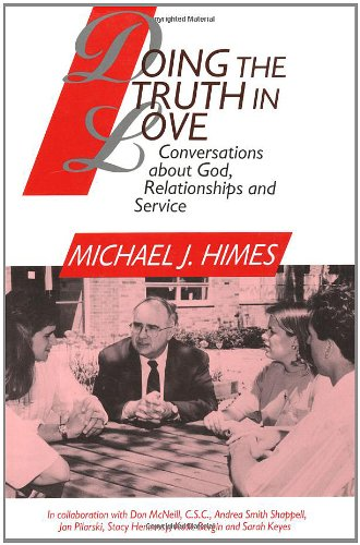 Doing the Truth in Love: Conversations about God,...