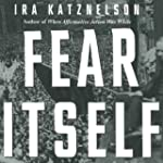 Fear Itself: The New Deal and the Ori...