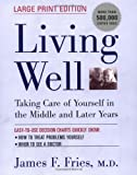Living Well: Taking Care of Yourself in the Middle and Later Years (Large Print Edition)
