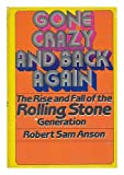 Gone Crazy and Back Again (0385131143) by Robert Sam Anson