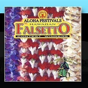 Aloha Festivals Hawaiian Falsetto Contest Winners Vol. 1