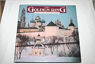 The Golden Ring: Cities of Old Russia