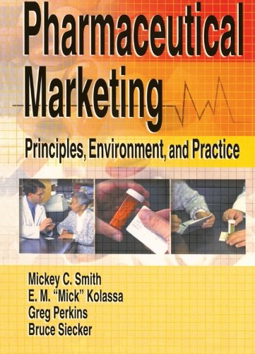 Pharmaceutical Marketing: Principles, Environment, and...