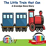 The Little Train That Can: A Grandpa Dave Story | Grandpa Dave