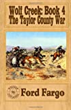 img - for Wolf Creek: The Taylor County War (Volume 4) book / textbook / text book