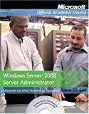 Exam 70-646, Package: Windows Server 2008 Administrator (Microsoft Official Academic Course Series)