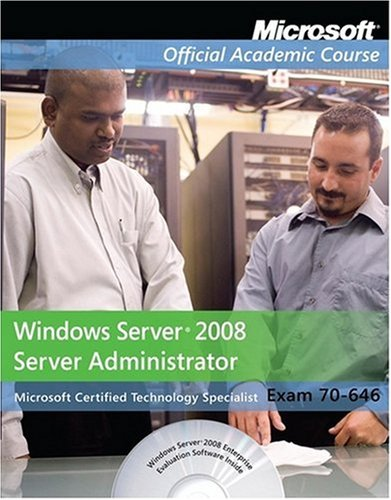 Exam 70-646, Package: Windows Server 2008 Administrator