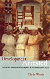 img - for Development Arrested: Race, Power and the Blues in the Mississippi Delta book / textbook / text book