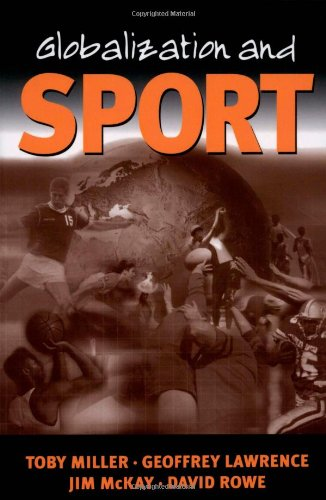 Globalization and Sport: Playing the World