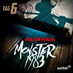 Monster 1983: Tag 6 (Monster 1983, 6) | Anette Strohmeyer