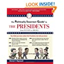 The Politically Incorrect Guide to the Presidents: From Wilson to Obama (Politically Incorrect Guides)