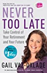 Never Too Late: Take Control of Your...