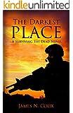 The Darkest Place: A Surviving the Dead Novel