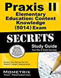 Praxis II Elementary Education: Content Knowledge (5014) Exam Secrets