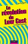 La r�volution du Low cost : Les resso...