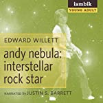 Andy Nebula: Interstellar Rock Star | Edward Willett