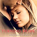 Turning Home (       UNABRIDGED) by Stephanie Nelson Narrated by Jenny Sullivan