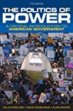 The Politics of Power: A Critical Introduction to American Government (Seventh Edition)