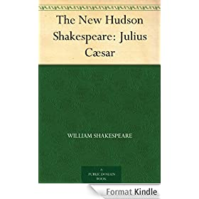 The New Hudson Shakespeare: Julius C�sar (English Edition)