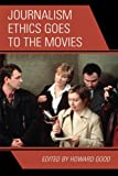img - for Journalism Ethics Goes to the Movies book / textbook / text book