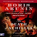 The Death of Achilles (       UNABRIDGED) by Boris Akunin Narrated by Paul Michael