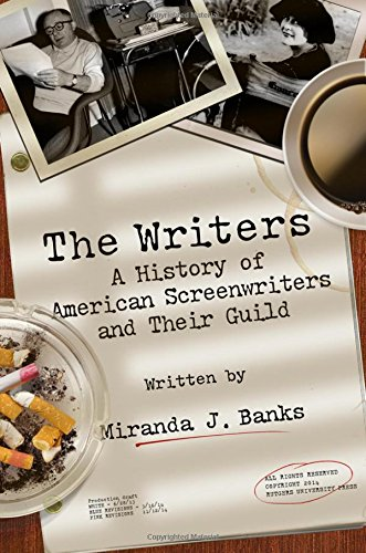 The Writers: A History of American Screenwriters and Their Guild PDF