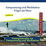 Entspannung.com Verlag Thomas Rettenmaier Vögel am Meer - Bird Song Bird Songs and Calls with Ocean Waves and Relaxation-Music, Meditation-Music for Sleep and Stress Reduction - Natural Sounds - Soundtrack - Nature Sounds - CD