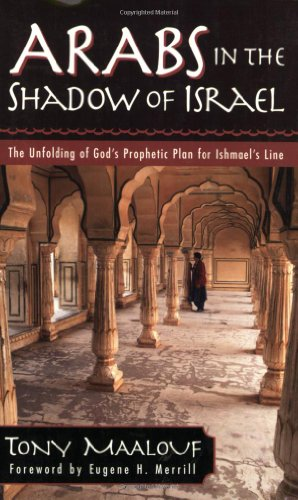 Arabs in the Shadow of Israel: The Unfolding of God's Prophetic Plan for Ishmael's Line PDF
