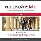 Philosophy Talk, Vol. 6 Radio/TV von John Perry, Ken Taylor Gesprochen von: John Perry, Ken Taylor