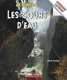 Scholastic Sciences Les Cours D'Eau (0439941849) by Allan Fowler