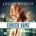 Career Game Audiobook by Louise Mensch Narrated by Laurel Lefkow