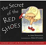 img - for The Secret of the Red Shoes: A Story About an Elderly Great-grandmother book / textbook / text book