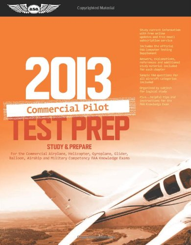 Commercial Pilot Test Prep 2013: Study & Prepare for the Commercial Airplane, Helicopter, Gyroplane, Glider, Balloon, Airship and Military Competency FAA Knowledge Exams (Test Prep series) PDF