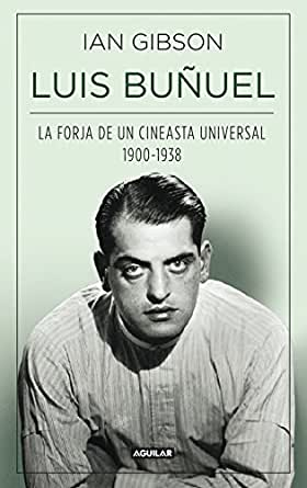 Amazon.com: Luis Buñuel. La forja de un cineasta universal (1900-1938