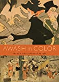 img - for Awash in Color: French and Japanese Prints book / textbook / text book