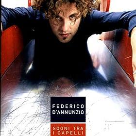 Amazon.com: Sogni Tra I Capelli: Federico D'Annunzio: MP3