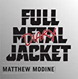 img - for By Matthew Modine Full Metal Jacket Diary (Limited) [Hardcover] book / textbook / text book