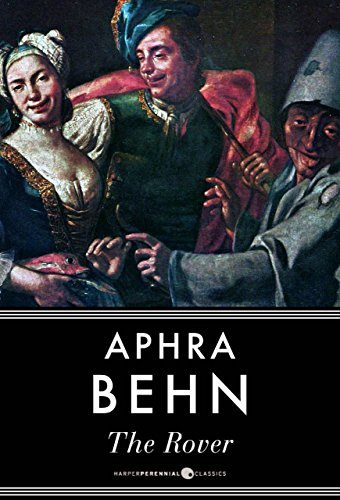 "the rover by aphra behn + essays The english writer aphra behn (1640-1689) penned seventeen plays, four  of  her plays, the rover and the emperor of the moon are the most  new attention  to aphra behn in her essay ""a room of one's own,"" saying, ""all."