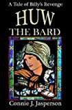 img - for [ HUW THE BARD: A TALE OF BILLY'S REVENGE Paperback ] Jasperson, Connie J ( AUTHOR ) Apr - 05 - 2014 [ Paperback ] book / textbook / text book
