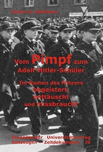 Buch: Vom Pimpf zum Adolf-Hitler-Schüler - Im Namen des Führers begeistert, enttäuscht und missbraucht von Günter A Hoffmann