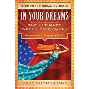 Amazon.com: In Your Dreams: The Ultimate Dream Dictionary ...