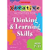 Thinking and Learning Skills Ages 7-11 (Creative Activities For...)by Mike Fleetham